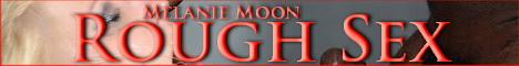 Visit Melanie Moon Rough Sex.